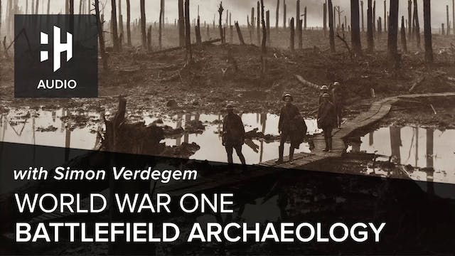🎧 World War One Battlefield Archaeolo...