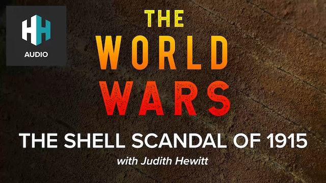 🎧 The Devil's Porridge: The Shell Scandal of 1915