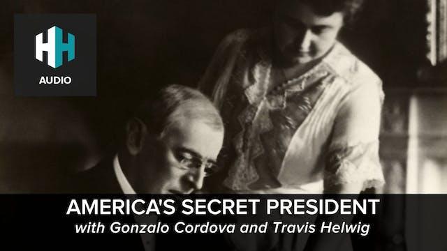 🎧 America's Secret President