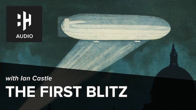 🎧 The First Blitz with Ian Castle