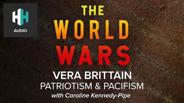 🎧 Vera Brittain: Patriotism & Pacifism