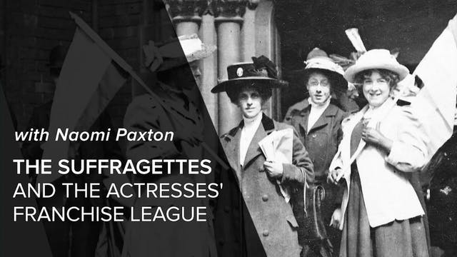 🎧 The Suffragettes and the Actresses'...