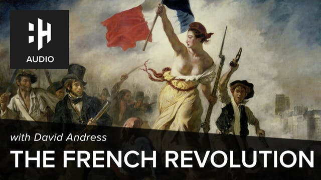🎧 The French Revolution with David An...