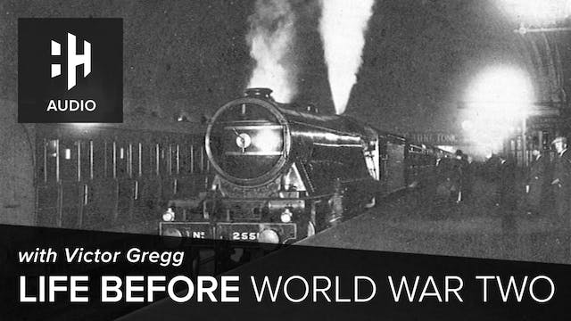 🎧 Life Before World War Two