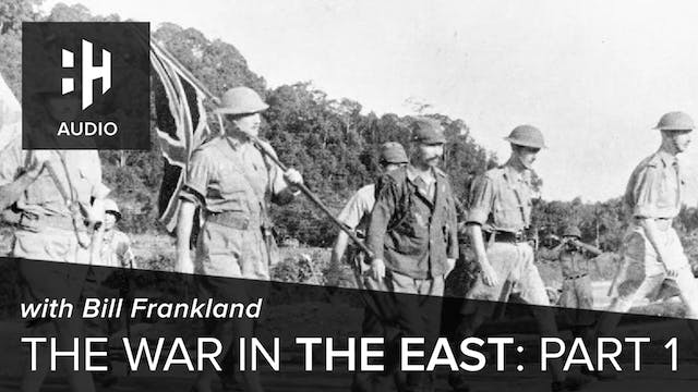 🎧 The War in the East: Part 1 with Bi...
