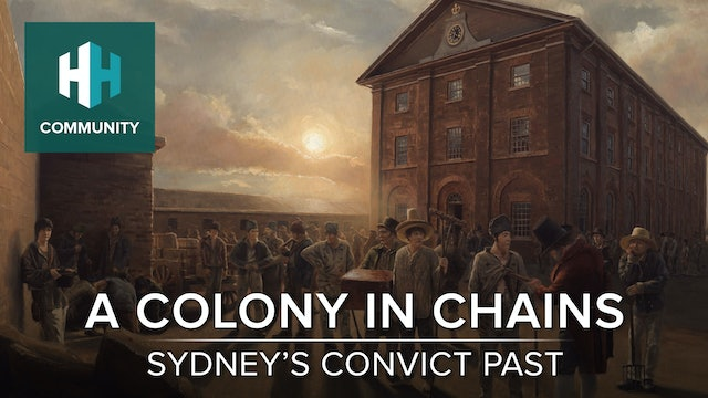 A Colony in Chains: Sydney's Convict Origins