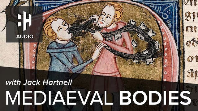 🎧 Mediaeval Bodies with Jack Hartnell