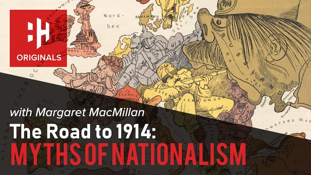 The Road to 1914: Myths of Nationalism