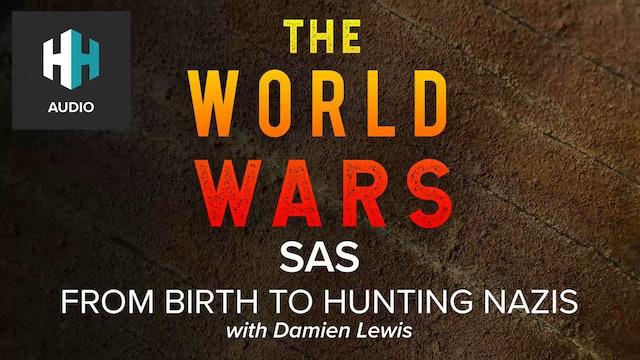 🎧 SAS: From Birth to Hunting Nazis