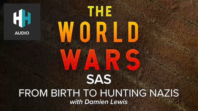 🎧 SAS: From Birth to Hunting Nazis