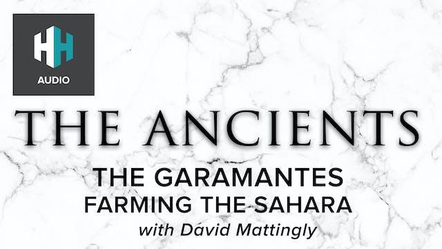 🎧 The Garamantes: Farming the Sahara