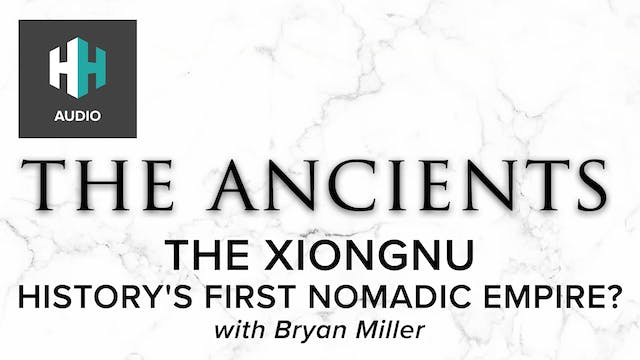 🎧 The Xiongnu: History's First Nomadi...