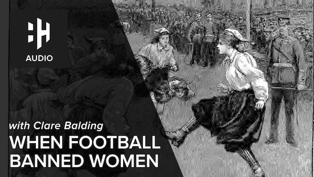 🎧 When Football Banned Women
