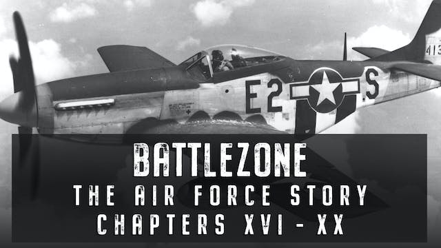 The Air Force Story: Chapters XVI - XX