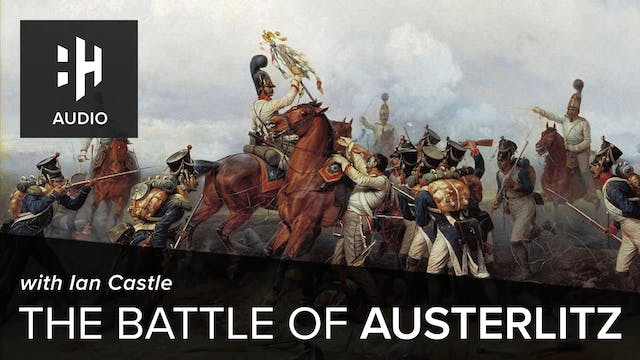 🎧 The Battle of Austerlitz