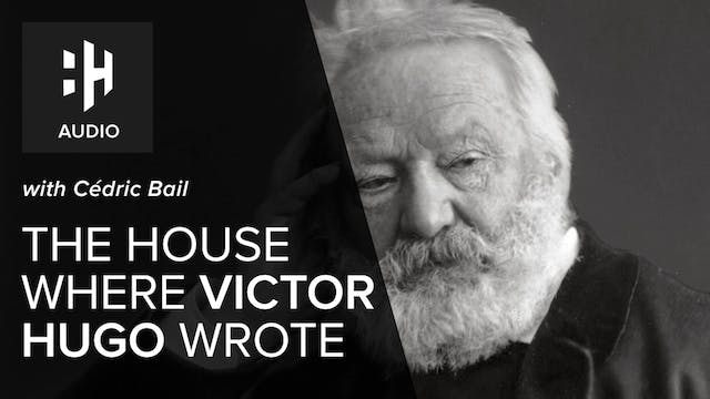 🎧 The House Where Victor Hugo Wrote w...
