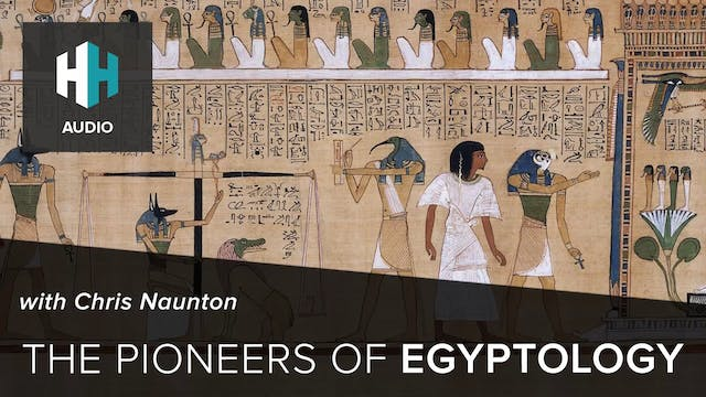 🎧 The Pioneers of Egyptology