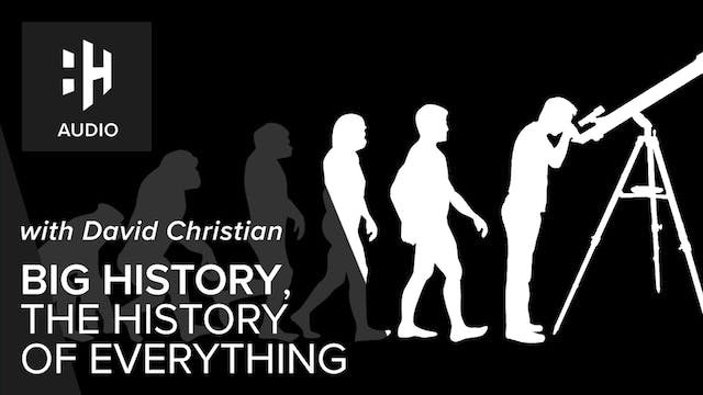 🎧 Big History, The History of Everyth...