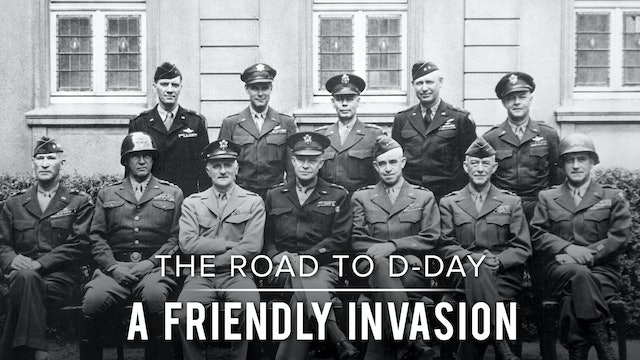 The Road to D-Day: Friendly Invasion