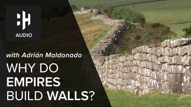 🎧 Why do Empires Build Walls?