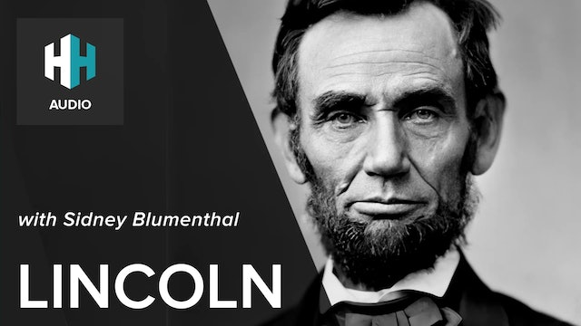🎧 Lincoln with Sidney Blumenthal