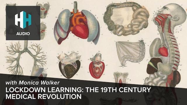 🎧 Lockdown Learning: The 19th Century Medical Revolution