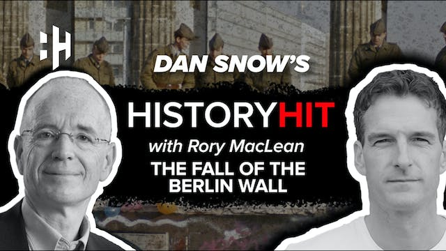The Fall of the Berlin Wall with Rory...