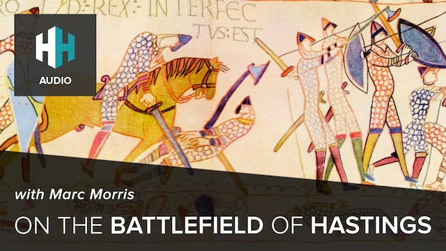 🎧 On the Battlefield of Hastings with...