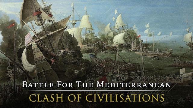 Battle for the Mediterranean: Clash Of Civilisations
