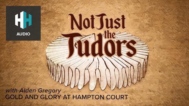 🎧 Gold and Glory at Hampton Court