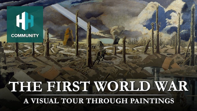The First World War: A Visual Tour Through Paintings