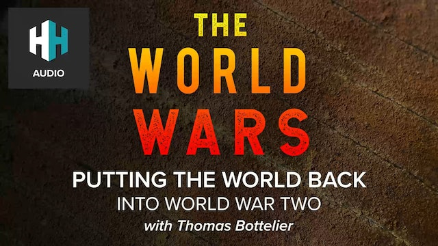🎧 Putting the World Back Into World War Two