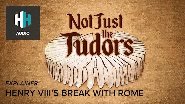 🎧 Explainer: Henry VIII's Break with Rome