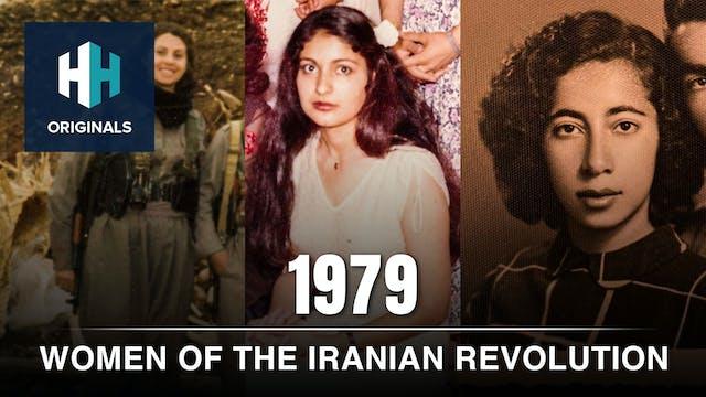 1979: Women of the Iranian Revolution