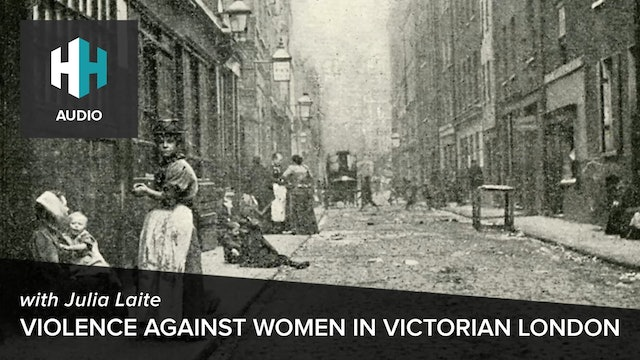 🎧 Violence Against Women in Victorian London