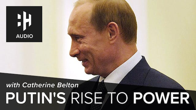 🎧 Putin's Rise to Power