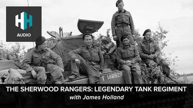 🎧 James Holland on The Sherwood Rangers: Legendary Tank Regiment