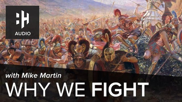 🎧 Why We Fight with Mike Martin
