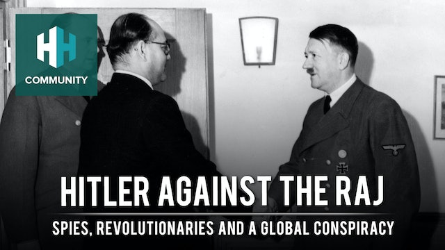 Hitler against the Raj: Spies, Revolutionaries and a Global Conspiracy