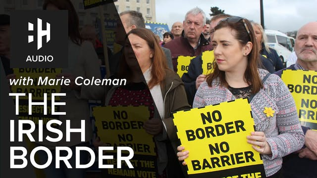 🎧 The Irish Border with Professor Mar...