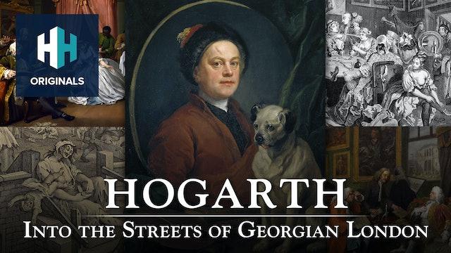 Hogarth: Into the Streets of Georgian London