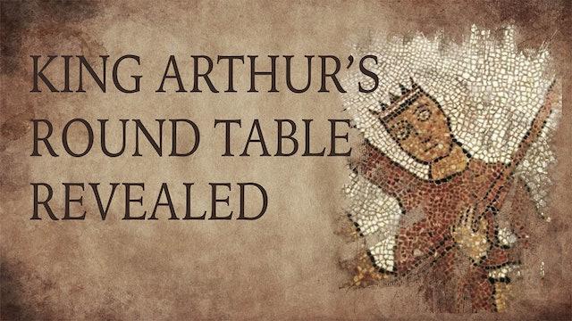 King Arthur's Round Table Revealed