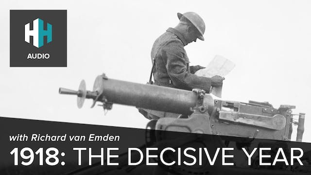 🎧 1918: The Decisive Year