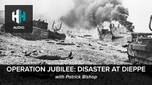 🎧 Operation Jubilee: Disaster at Dieppe