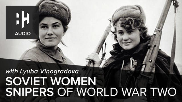 🎧 Soviet Women Snipers of World War Two