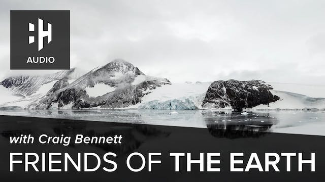🎧 Friends of the Earth with Craig Ben...