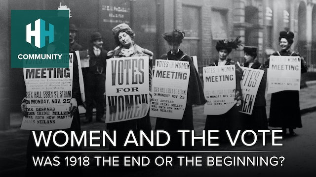 Women and the Vote: Was 1918 the End or the Beginning?