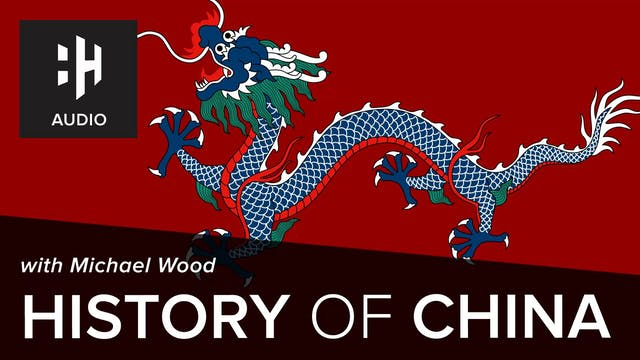 🎧 History of China with Michael Wood