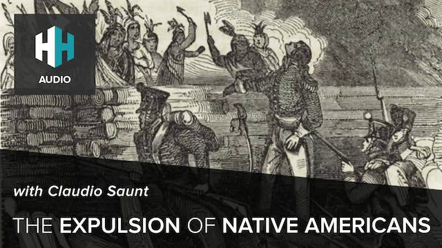 🎧 The Expulsion of Native Americans