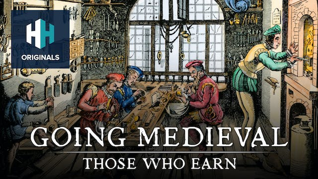 Going Medieval: Those Who Earn